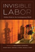 Invisible Labor: Hidden Work in the Contemporary World
