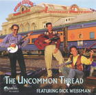 American Dreams: The Uncommon Thread featuring Dick Weissman