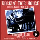 Rockin' This House: Chicago Blues Piano 1946-1953, CD B