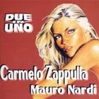 Due In Uno - Carmelo Zappulla Mauro Nardi