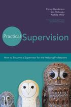 Practical Supervision: How to Become a Supervisor for the Helping Professions