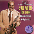 Bull Moose Jackson - More Greatest Hits: My Big Ten-Inch