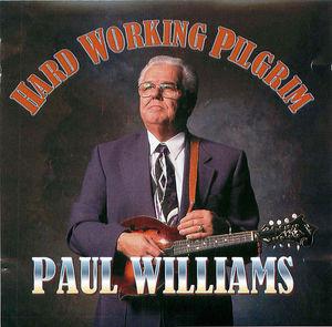Paul Williams: Hard Working Pilgrim
