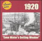 Phonographic Yearbook: 1920 - Even Water's Getting Weaker