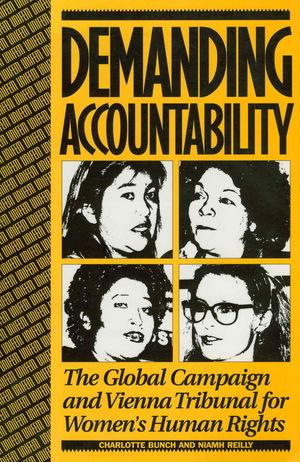 Demanding Accountability: The Global Campaign and Vienna Tribunal for Women's Human Rights