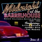 Midnight At The Barrelhouse - Rockin' California Rhythm & Blues: Disc B 1948 - 1950