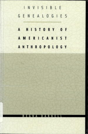 Invisible Genealogies: A History of Americanist Anthropology