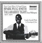 East Coast Blues & Gospel Songs: Spark Plug Smith & Tallahassee Tight: Complete Recorded Works In Chronological Order