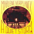 Marlene Ver Planck: A Quiet Storm