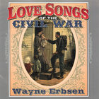 Wayne Erbsen: Love Songs Of The Civil War