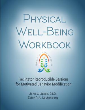 Mind-Body Wellness Series, Physical Well-Being Workbook