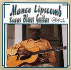 Mance Lipscomb: Texas Blues Guitar