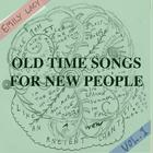 Old Time Songs For New People