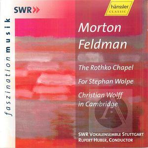 Morton Feldman: The Rothko Chapel; For Stephan Wolpe; Christian Wolff in Cambridge