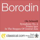 Borodin: Prince Igor; In the Steppes of Central Asia; Symphony No. 2