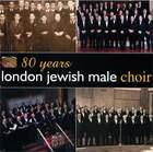 80 Years: London Jewish Male Choir