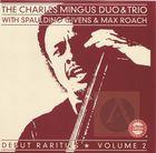 The Charles Mingus Duo and Trio: Debut Rarities, Vol. 2