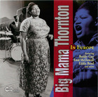 Big Mama Thornton in Europe