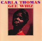 Carla Thomas: Gee Whiz