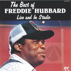 The Best of Freddie Hubbard Live and In Studio