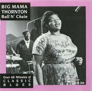 Big Mama Thornton: Ball N' Chain