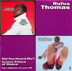 Rufus Thomas: Did You Heard Me?/Crown Prince Of Dance