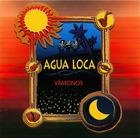 Agua Loca : Vámanos