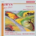 Alwyn: Symphony No. 1|Piano Concerto No. 1