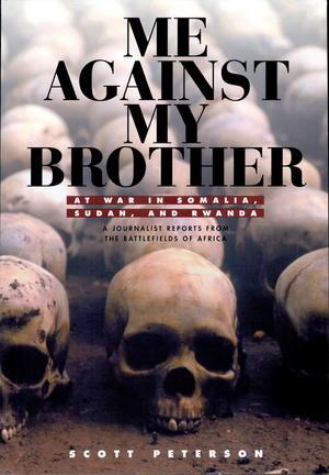 Me Against My Brother: At War in Somalia, Sudan, and Rwanda