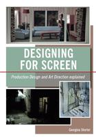 Designing for the Screen: Production Design and Art Direction Explained