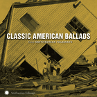 Classic American Ballads from Smithsonian Folkways