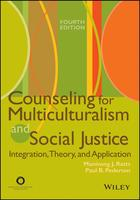 Counseling for Multiculturalism and Social Justice: Integration, Theory, and Application, 4th Edition (Fourth Edition)
