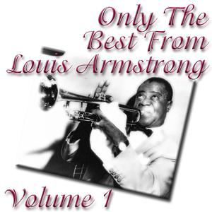 Only The Best From Louis Armstrong Volume 1