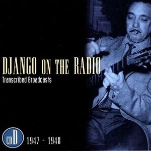 Django On The Radio - Transcribed Broadcasts (CD D - 1947-1948