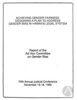 Achieving Gender Fairness: Designing a Plan to Address Gender Bias in Hawaii's Legal System