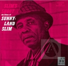 The Blues of Sunnyland Slim: Slim's Shout