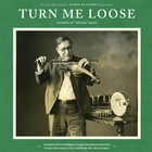 Turn Me Loose: Outsiders of 'Old-Time' Music