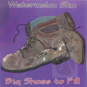 Watermelon Slim: Big Shoes to Fill