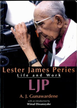 LJP: Lester James Peries Life and Work