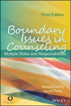 Boundary Issues in Counseling: Multiple Roles and Responsibilities, 3rd Edition (3rd edition)