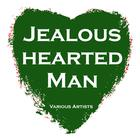 Jealous Hearted Man