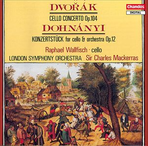 Dvorak: Cello Concerto, Op. 104 | Dohnanyi: Konzertstuck for cello and Orchestra Op. 12