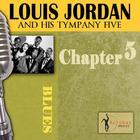 Louis Jordan & His Tympany Five - Chapter 5