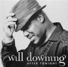 Will Downing: After Tonight