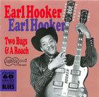 Earl Hooker: Two Bugs & A Roach
