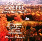 Wayne Erbsen, Old-Time Gospel Instrumentals: 12 Timeless Gospel Tunes Played On Old-Time Instruments