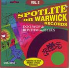 Spotlite On Warwick Records : Vol. 2-Doo Wop & Rhythm & Blue