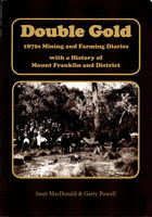 Double Gold: 1870s Mining And Farming Diaries With A History Of Mount Franklin And District