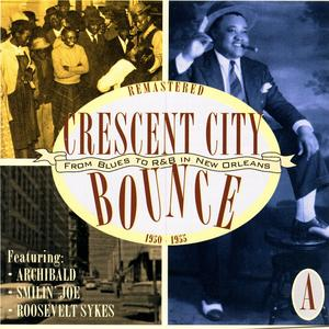 Crescent City Bounce: From Blues To R&B In New Orleans, CD A