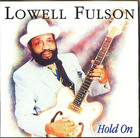 Lowell Fulson: Hold On